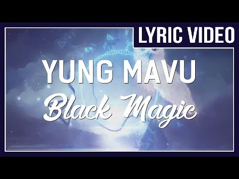 Yung Mavu - Black Magic (Black Harry Potter) [LYRICS]  • No Copyright Sounds •
