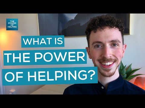WHAT IS THE POWER OF HELPING? | Self Improvement | Wellness | Empowering Others