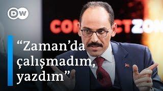 İbrahim Kalın: Zaman gazetesinde çalışmadım, orada yazdım - DW Türkçe