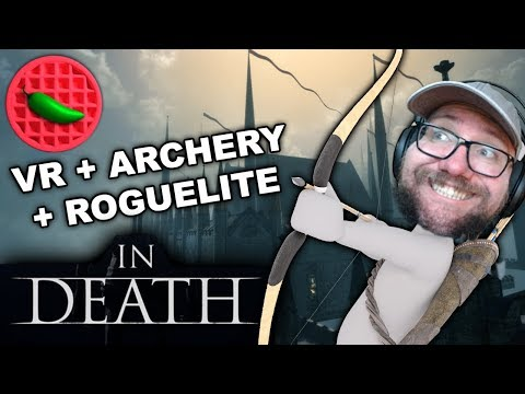 GOTHIC VR ROGUELITE ARCHERY FESTIVAL! -- Let's Play In Death (HTC Vive VR Gameplay)