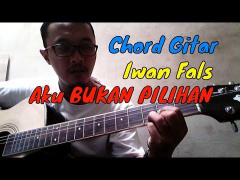 Aku Bukan Pilihan ~ Chord gitar iwan fals