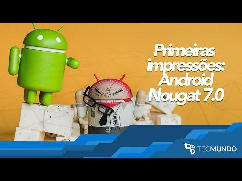 Android Nougat 7.0 [Primeiras impressões] - TecMundo
