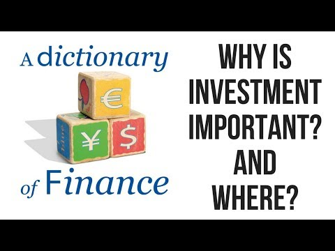 Why is investment important? And where?