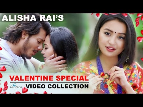 Valentine Special - Alisha Rai Nepali Love Songs Collection |  Hit Nepali Songs 2018/2074