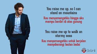 You Raise Me Up - Josh Groban (Lyrics video dan terjemahan)