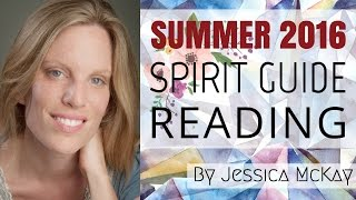 Summer Spirit Guide Reading By Jessica McKay