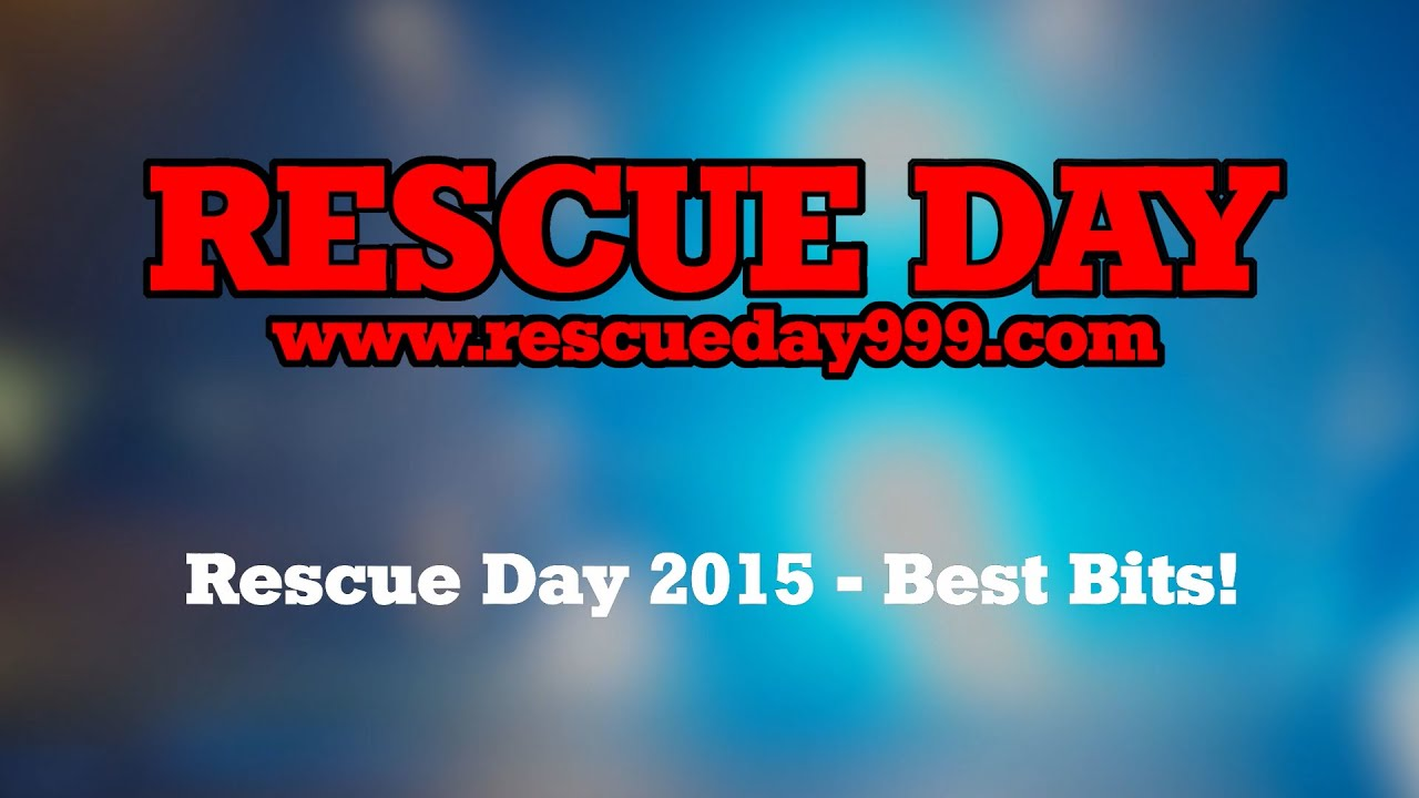 Rescue Day 2015   Best Bits!