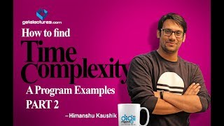 06 How to find Time Complexity of a program Examples part 2