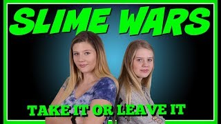 Slime Wars take it or leave it || Taylor and Vanessa