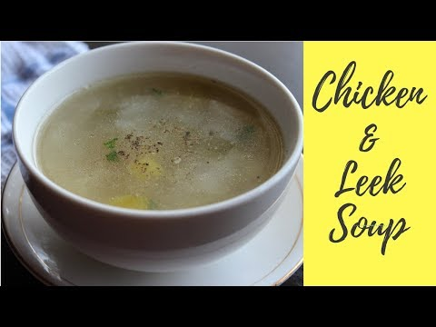 How To Make Chicken And Leek Clear Soup Recipe | Healthy Chicken Soup | How To Make Chicken Stock