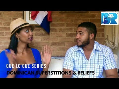 Dominican Superstitions and Beliefs – QUÉ LO QUÉ Culture Series - DRVisitor.com