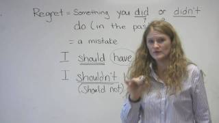 "English Speaking - Mistakes & Regrets (""I should have studied"" etc.)"