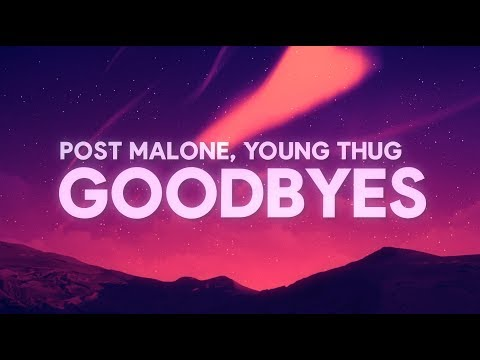 post-malone,-young-thug---goodbyes-(lyrics)