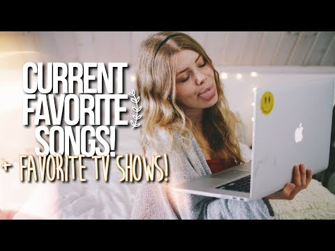 CURRENT MUSIC PLAYLIST 2017! / my fav songs + my fav tv shows