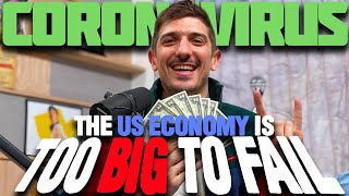 Andrew Schulz on Coronavirus: The U.S. Economy is too Big to Fail | Andrew Schulz