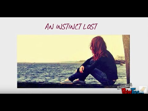 An Instinct Lost: A Poem