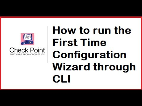 Lecture 11: Using Command Line to Do First Time Wizard on Checkpoint  Appliance without WebUI