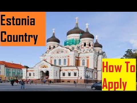 Estonia Country : How To Get Visa For Estonia Country