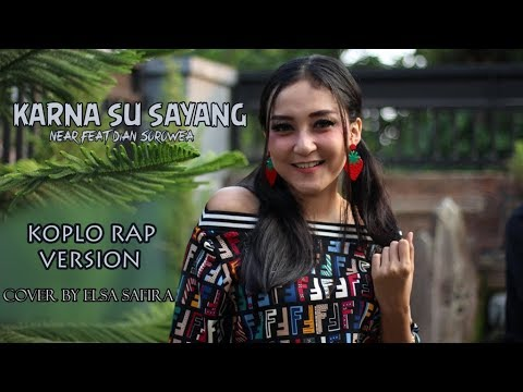 Karna Su Sayang  - Near ft. Dian Sorowea (Dangdut Koplo) - Elsa Safira [ music video ]
