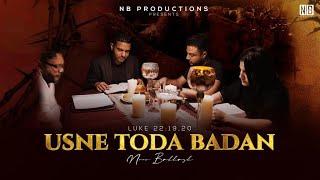 Usne Toda Badan || Full Video || Noor Bakhash || NB PRODUCTIONS.