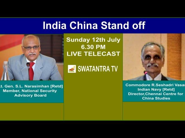 India China Stand off | Lt. Gen. S.L. Narasimhan [Retd] | Comm. R.S. Vasan [Retd] | Swatantra TV