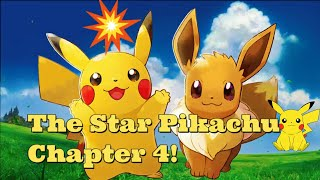 The Star-Bellied Pikachu: Chapter 4! (2019)