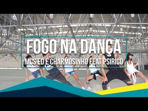 Fogo na Dança - MCs ED e Charmosinho feat Psirico  Coreografia - SóRit