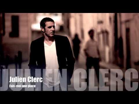 Julien Clerc - Fais moi une place