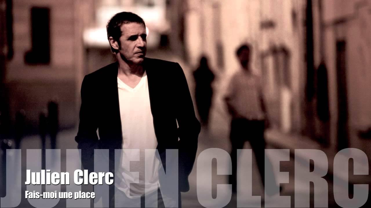 Julien Clerc - Fais moi une place #1