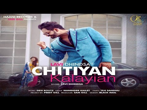 CHITTIYAAN KALAYIAAN ● LAVI DHINDSA ● Official Video ● HAAਣੀ Records ● Latest ● 2016 ● NEW