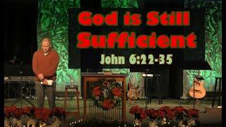 God is Still Sufficient - John 6:22-35