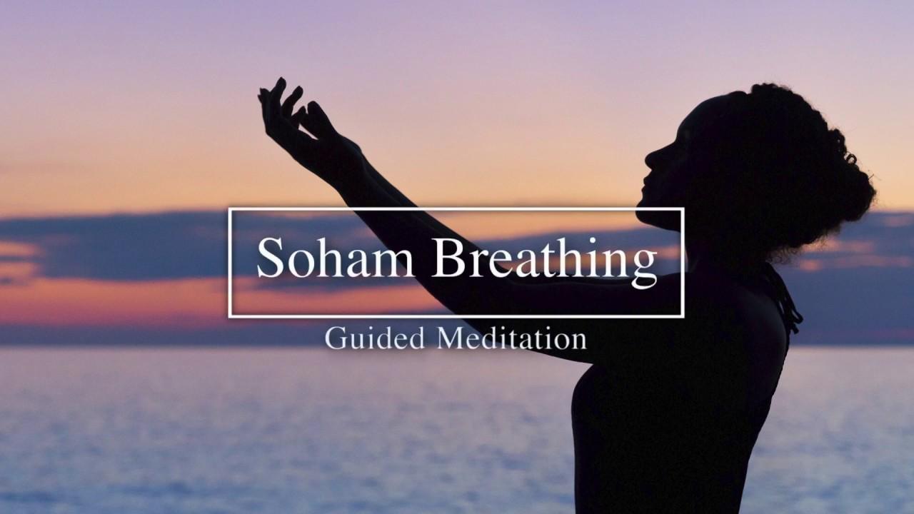 Soham Breathing - Soothing Guided Meditation - YouTube