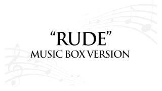 """RUDE"" BY MAGIC! - MUSIC BOX TRIBUTE"