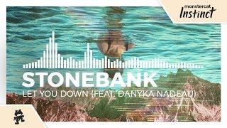 Stonebank - Let You Down (feat. Danyka Nadeau) [Monstercat Release]