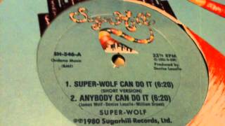 Super Wolf - Anybody Can Do It