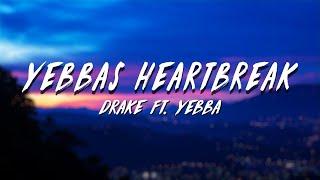Drake - Yebbas HeartBreak (Lyrics) ft. Yebba