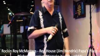 Rockin Roy McMasters   Red House Jimi Hendrix Papa's Place #Cabot #Arkansas #Karaoke by @Ke