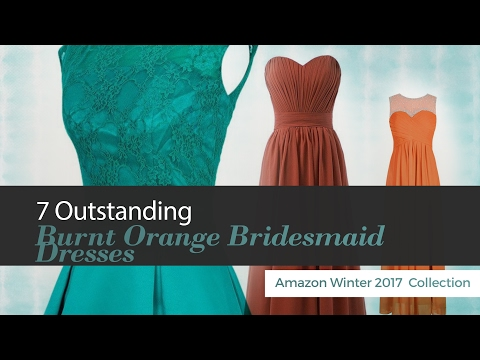 7 Outstanding Burnt Orange Bridesmaid Dresses Amazon Winter 2017  Collection