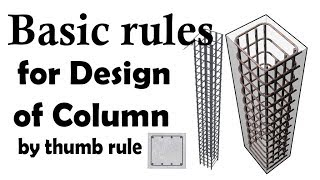Basic rules for Design of column by thumb rule