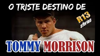 R13 Stories: O Triste Destino de Tommy Morrison