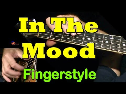 IN THE MOOD: Fingerstyle Guitar Lesson + TAB By GuitarNick