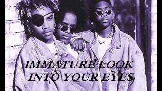 Watch Immature Look Into Your Eyes video