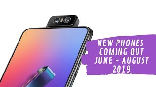 New Phones - Amazing New Phone to buy from June - August 2019