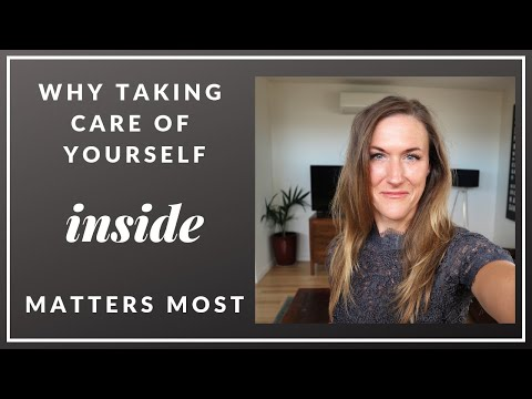 Why Taking Care of Yourself inside Matter Most?