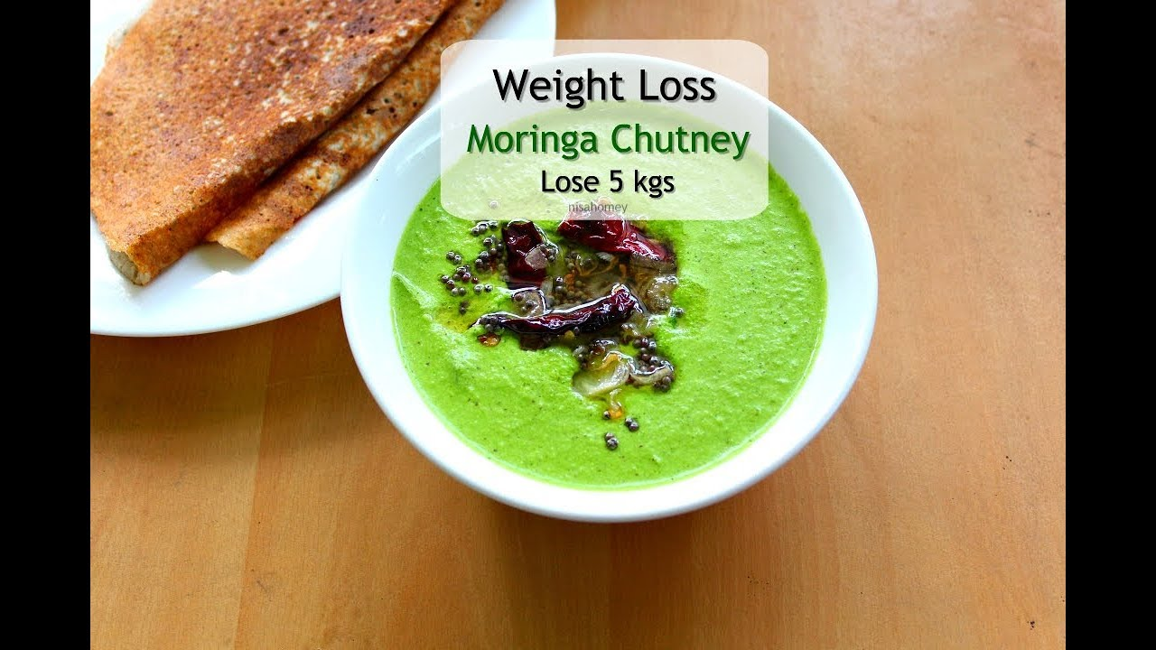 The Best Moringa Green Chutney For Weight Loss Skinny Recipes To Lose Weight Fast Lose 5 Kgs