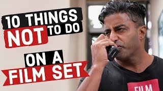 10 Things NOT To Do On A Film Set: TV & Film Set Etiquette