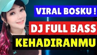 DJ KEHADIRANMU VAGETOZ REMIX FULL BASS 2019 (MANTAP BETUL)