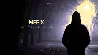 Repeat youtube video MefX - Nu te-am avut