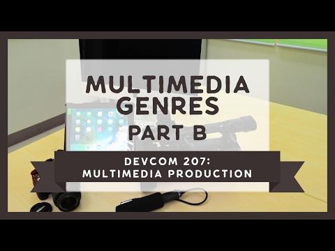 Video # 10: DevCom 207: Multimedia Genres, Part B.