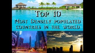 Top 10 Most Densely Populated Countries In The World 2019